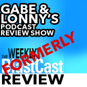 Gabe and Lonny's Podcast Review Show podcast