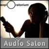 Latest Audio Salon Podcasts from the Exploratorium