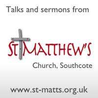 Talks and sermons from St Matthew's podcast