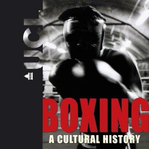 Boxing: A Cultural History - Audio
