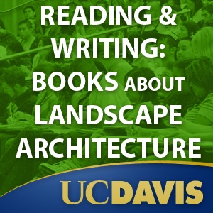 Reading and Writing: Books about Landscape Architecture, Spring 2012