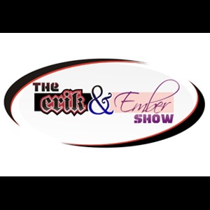 The Erik and Ember Show