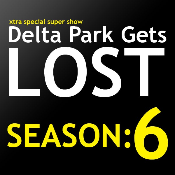 Delta Park Gets Lost Podcast | Season: 6