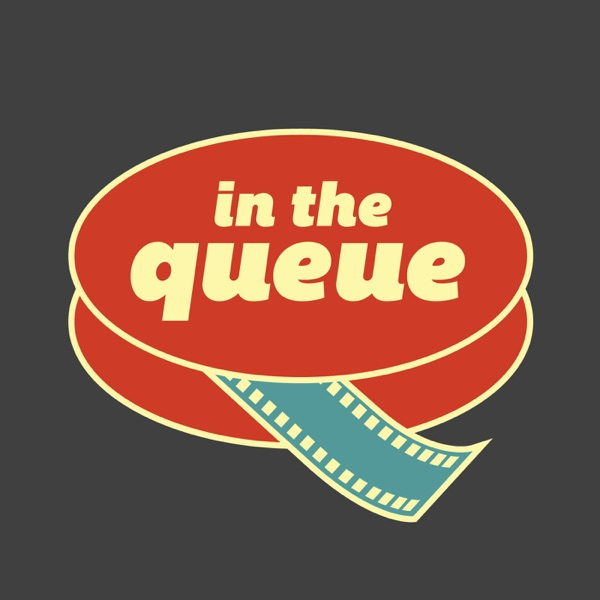 In The Queue - Film Conversations with Andrew and Phil