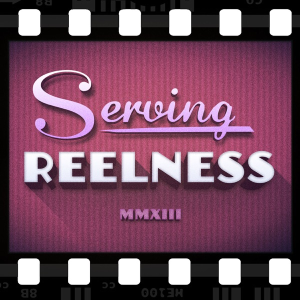Serving Reelness