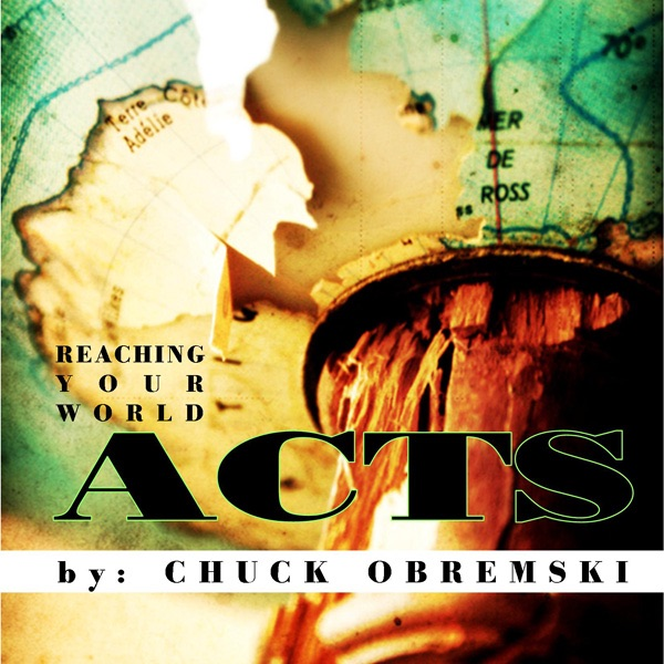 Acts - Reaching Your World
