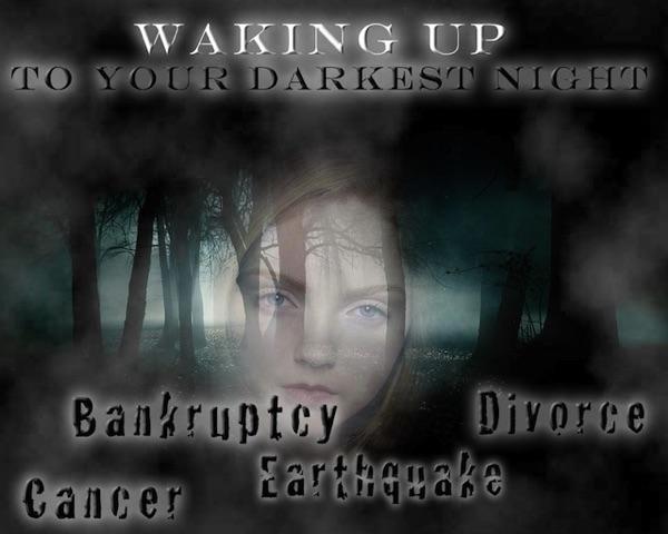 Waking up to Your Darkest Night