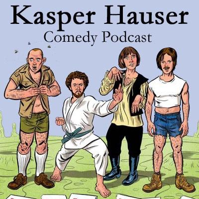 The Kasper Hauser Comedy Podcast
