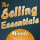 The Selling Essentials Minute™