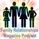 Family Relationships Magazine Podcast