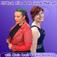 Podcast cover art for Eff Yeah Film & Feminism
