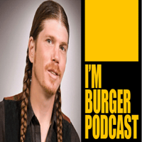 I'm Burger Podcast podcast