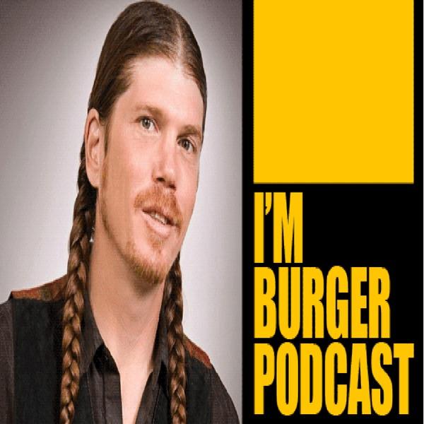 I'm Burger Podcast