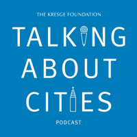 Talking About Cities with Carol Coletta of The Kresge Foundation podcast