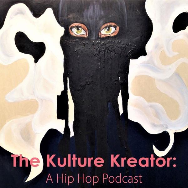 Kulture Kreator: A Hip Hop Podcast