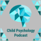 Child Psychology Podcast