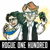 Rogue One Hundred: A Star Wars Podcast podcast