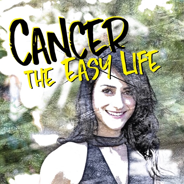 Cancer the easy life.