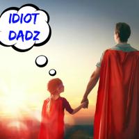 Idiot Dadz podcast