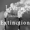 Living Through Extinction artwork