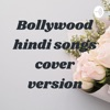 Bollywood hindi songs cover version