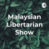 Malaysian Libertarian Show artwork