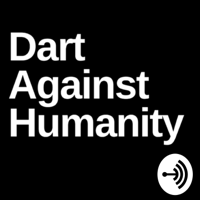 Dart Against Humanity podcast