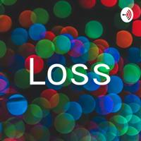 Loss podcast