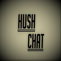 Hush Chat Podcast podcast