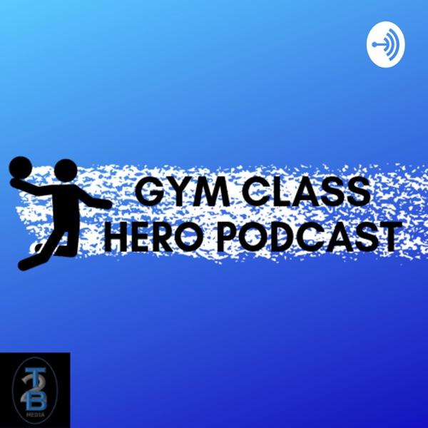 Gym Class Hero Podcast