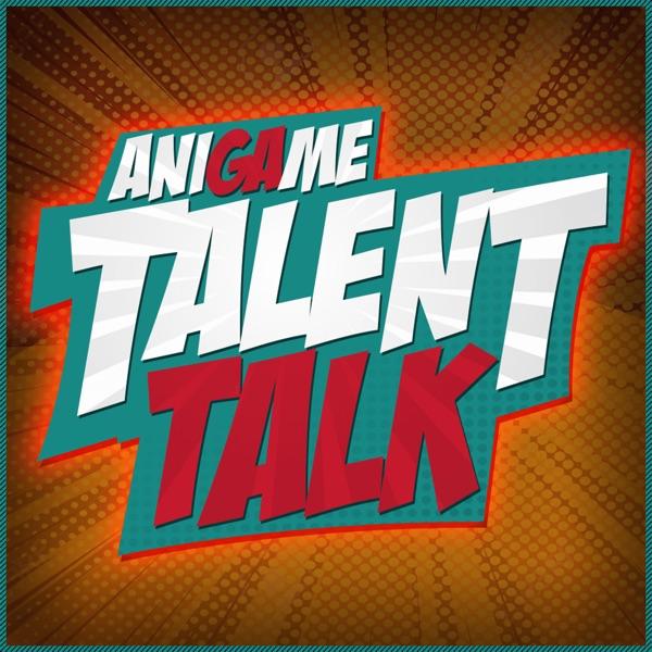 Ani-Game Talent Talk