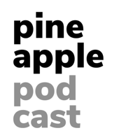 pineapple podcast podcast