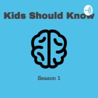 Kids Should Know podcast