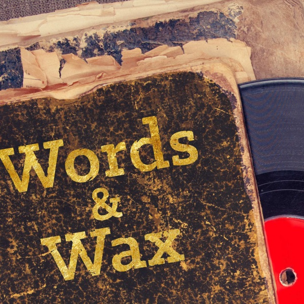 Words and Wax