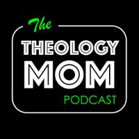 Theology Mom podcast