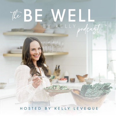 Be Well By Kelly:Kelly Leveque