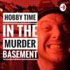 Hobby Time in the Murder Basement artwork