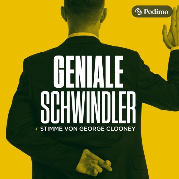 Geniale Schwindler - mit George Clooney Stimme   Ein Podimo True-Crime-Podcast