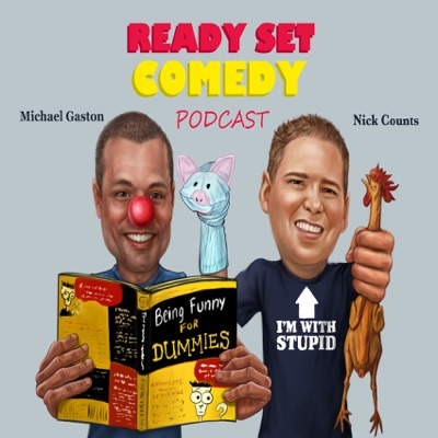 Ready Set Comedy:Michael Gaston and Nick Counts