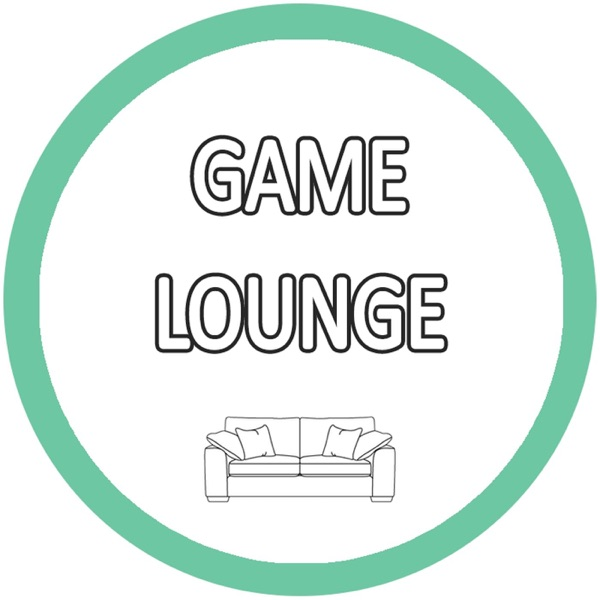 Game Lounge Podcast