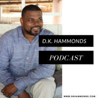 Dk Hammonds Podcast- Serve. Lead. Connnect podcast