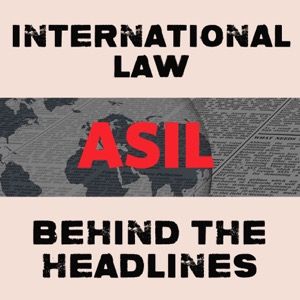 International Law Behind the Headlines