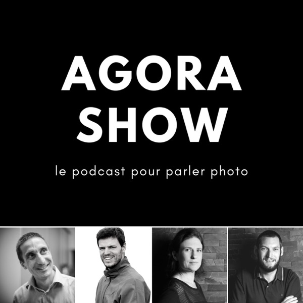 Agora Show, le podcast photo