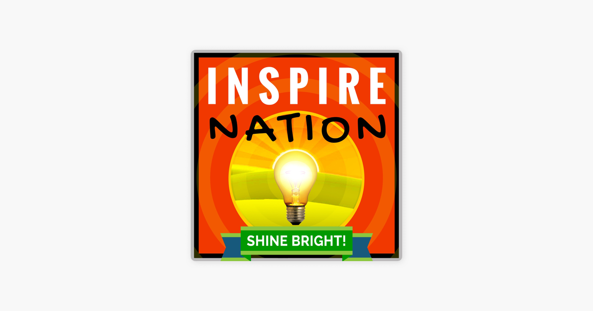 Inspire Nation Show with Michael Sandler on Apple Podcasts