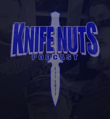 Knife Nuts Podcast | Podbay