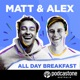 Matt and Alex - All Day Breakfast