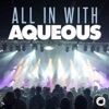 All In With Aqueous artwork