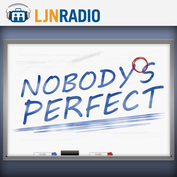LJNRadio: Nobody's Perfect