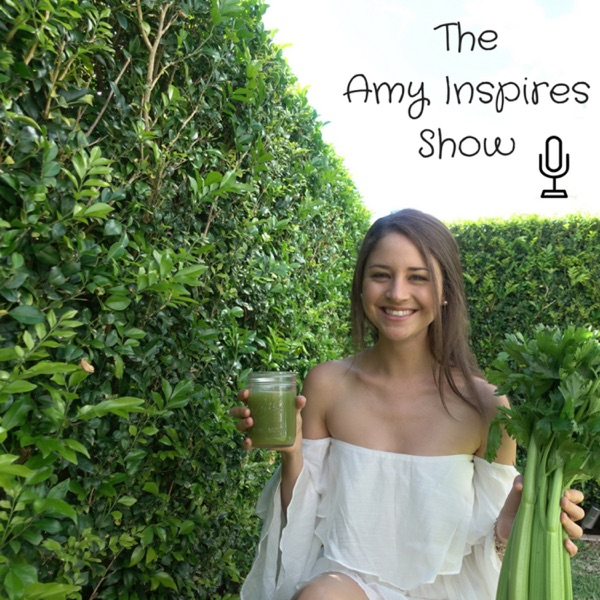 The Amy Inspires Show - Health & Business