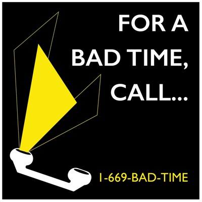 For a Bad Time, Call...